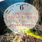 6 Affordable Places To Visit For Broke People