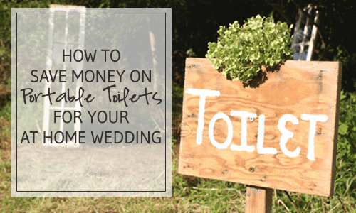 How to Save Money on Portable Toilets for Your At Home Wedding