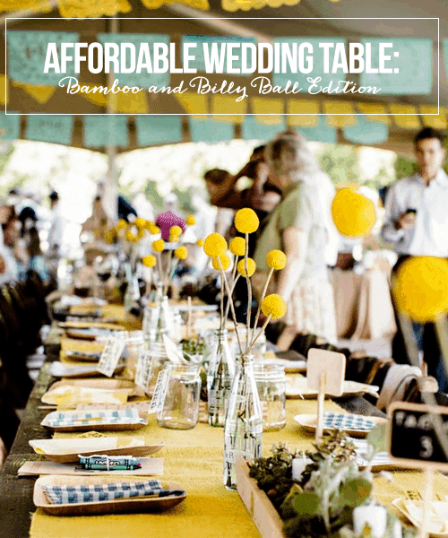 Affordable Wedding Table: Bamboo and Billy Ball Edition