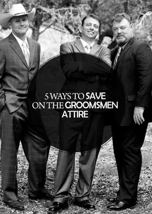 5 Ways to Save on the Groomsmen Attire || Kiss My Tulle