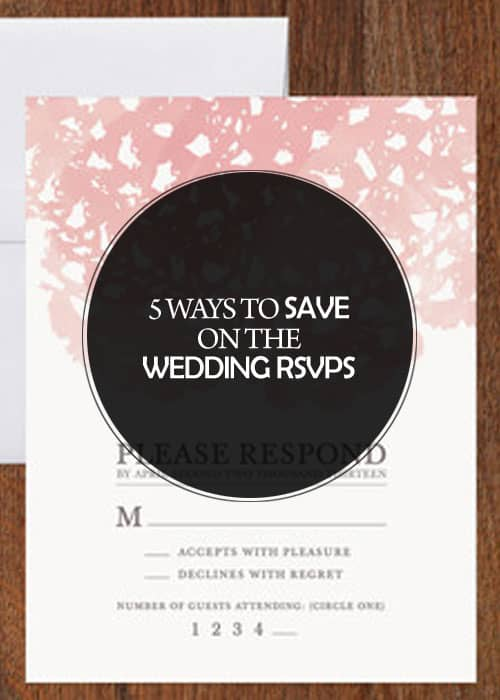 5 Ways to Save on the Wedding RSVPs || Kiss My Tulle