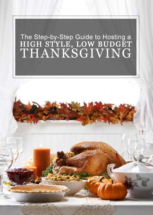 The Step-by-Step Guide to Hosting a High Style, Low Budget Thanksgiving! Recipes
