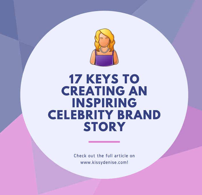 17 Keys to Creating an Inspiring Celebrity Brand Story