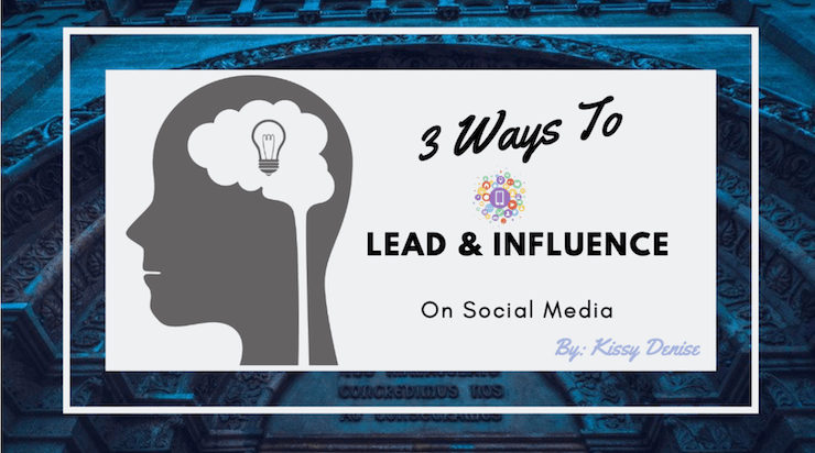 3 Ways To Lead & Influence People
