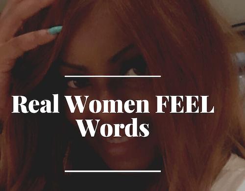 REAL WOMEN FEEL WORDS