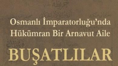 """Photo of Osmanlı İmparatorluğu'nda Hükümran Bir Arnavut Aile: """"BUŞATLILAR"""""""