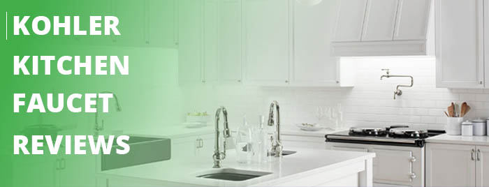 Kohler Kitchen Faucet Reviews - Make Your Kitchen Great