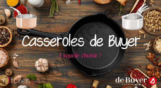 casseroles de buyer laquelle choisir