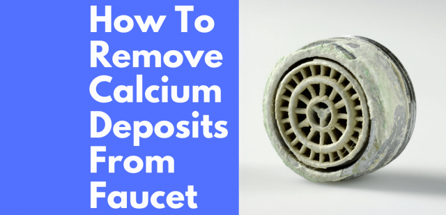 remove calcium deposits from faucet