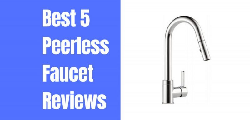 peerless faucet reviews top 5 models