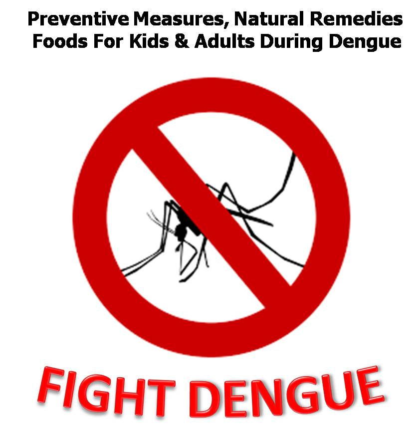 DENGUE FEVER-Preventive Measures,Natural Home Remedies and Foods For Babies,Kids & Adult