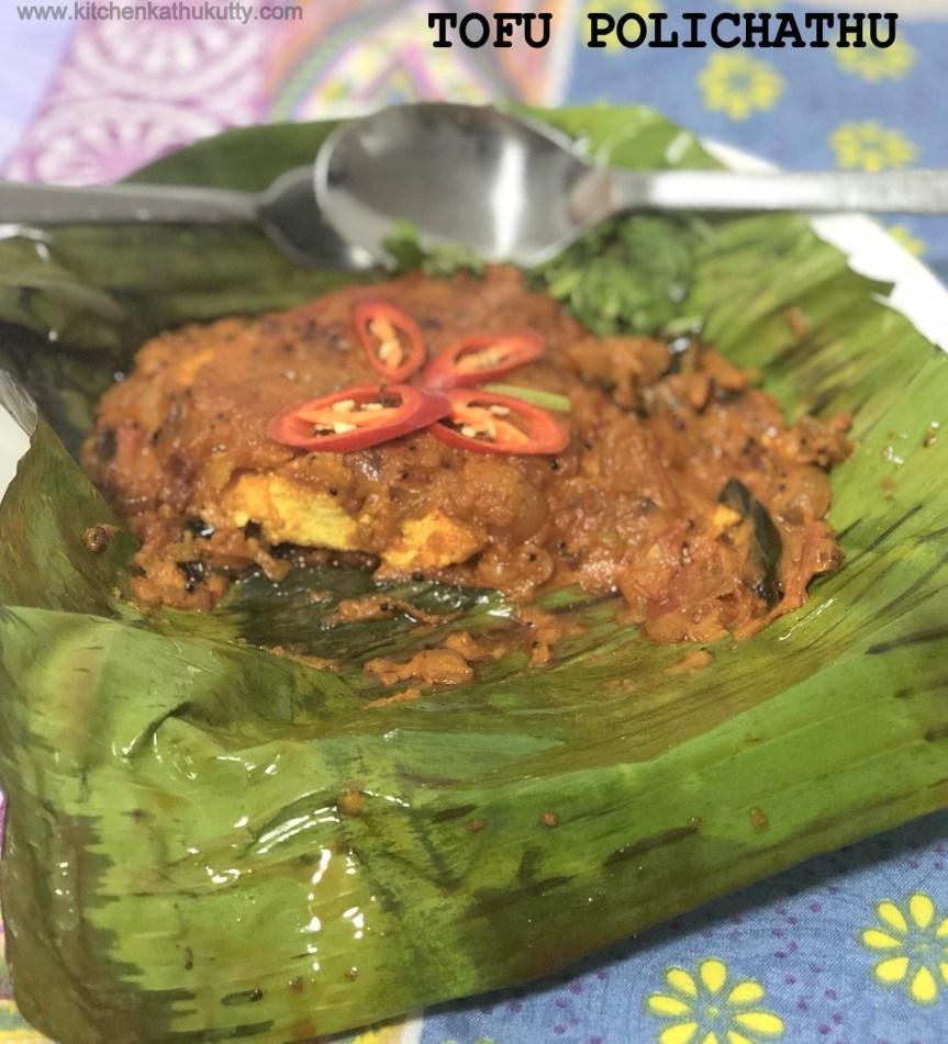Tofu Polichathu|Kerala Style Tofu Cooked in Banana Leaf