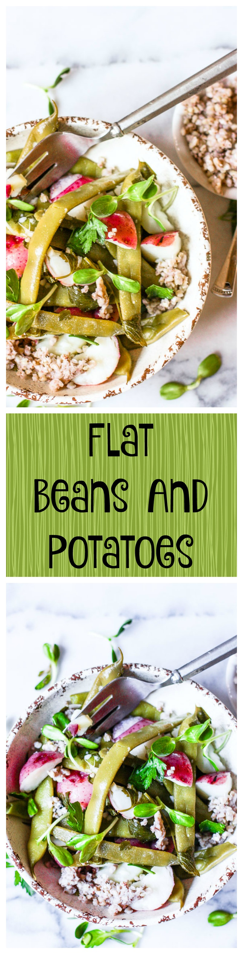 flat beans and potatoes
