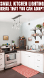 Small Kitchen Lighting Ideas That You Can Adopt Small Kitchen Guides