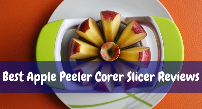 best apple peeler corer slicer reviews