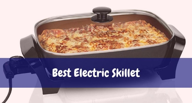 Best Electric Skillet for Frying Chicken