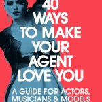 40 Ways tp make your agent love you by Annabelle Drumm
