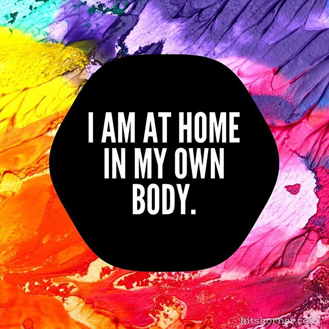 Monday Mantra : I am at home in my own body