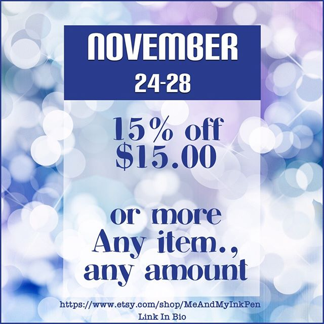 November 24-28 take 15% off of any order $15.00 or more. Watch for cybermonday's discount!