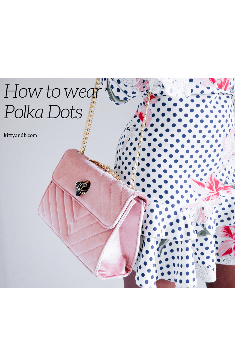 How to wear polka dots| Polka dots are a really versatile, wearable fabric trend to wear| Here we have loads of inspiration for how to wear polka dots in a variety of styles | kittyandb.com