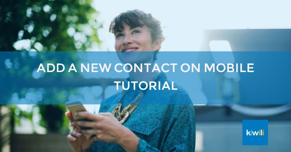 Add a New Contact on Mobile with Kiwili