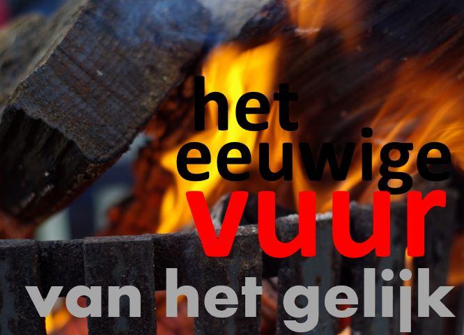 het eeuwige vuur van het gelijk
