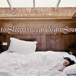 How To Sleep Through Night Soundly  – Some Useful Tips On A Good Night's Sleep