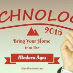 New Technology 2016 – Bring Your Home Forward Into The Modern Ages