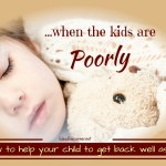 No Panic When The Kids Are Sick – How To Help Your Child To Get Back Well asap!