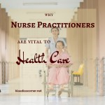Nurse Practitioner Jobs & Health Care Professional Services- Why Nurse Practitioners Are Vital to Health Care