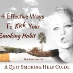 Quit Smoking Help Guide – 4 Effective Ways To Kick Your Smoking Habit