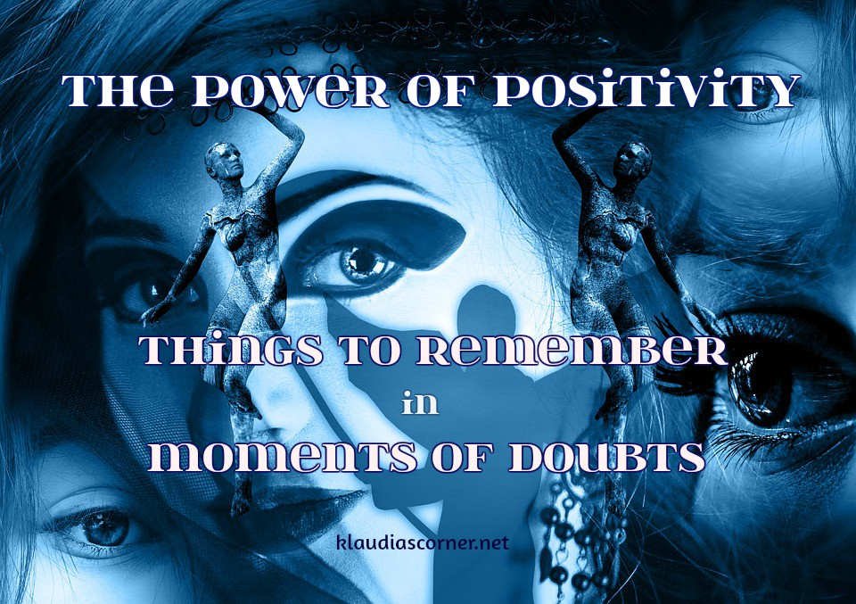The Power of Positivity - Things To Remember In Moments Of Doubts