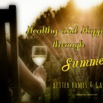 Better Homes And Gardens – Staying Healthy & Happy At Home During Summer