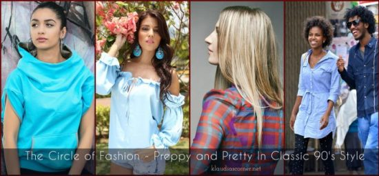 The Circle Of Fashion - New Chic 2017 - Preppy and Pretty In Classic 90's Style