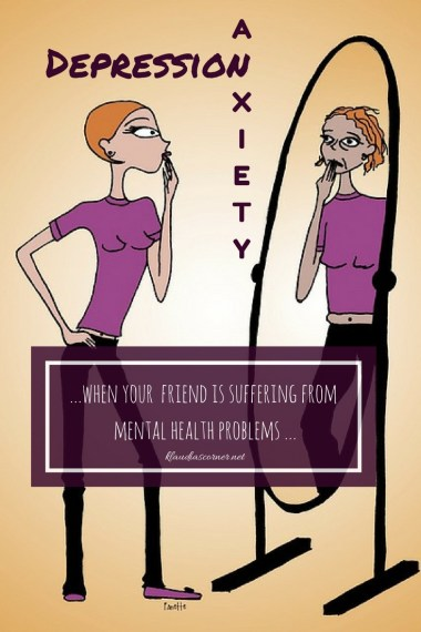 Help With Depression And Anxiety When Your Close Friend Is Suffering From Mental Health Problems