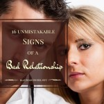 Signs Of A Bad Relationship – How To Know When To Break Up