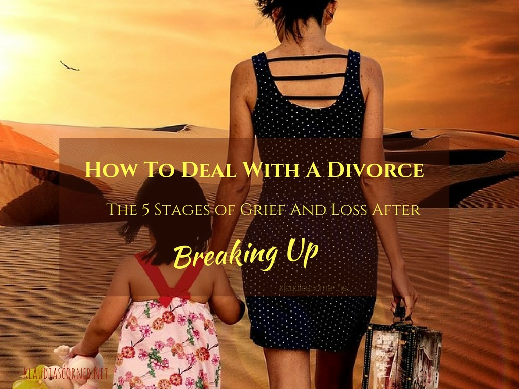 How To Deal With A Divorce - The 5 Stages Of Grief After Breaking Up