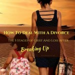 How To Deal With A Divorce – The 5 Stages Of Grief After Breaking Up