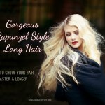 How To Grow Your Hair Faster And Longer – Gorgeous Rapunzel Style Long Hair