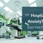 The Fear Of Doctors And Hospitals – Got Hospital Anxiety? Read This!