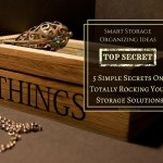 Storage Organizing Ideas – 5 Simple Secrets To Totally Rocking Your Storage Solutions