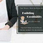 How To Make Your Own Blog Appear Credible & Reputable – The What, Why & How
