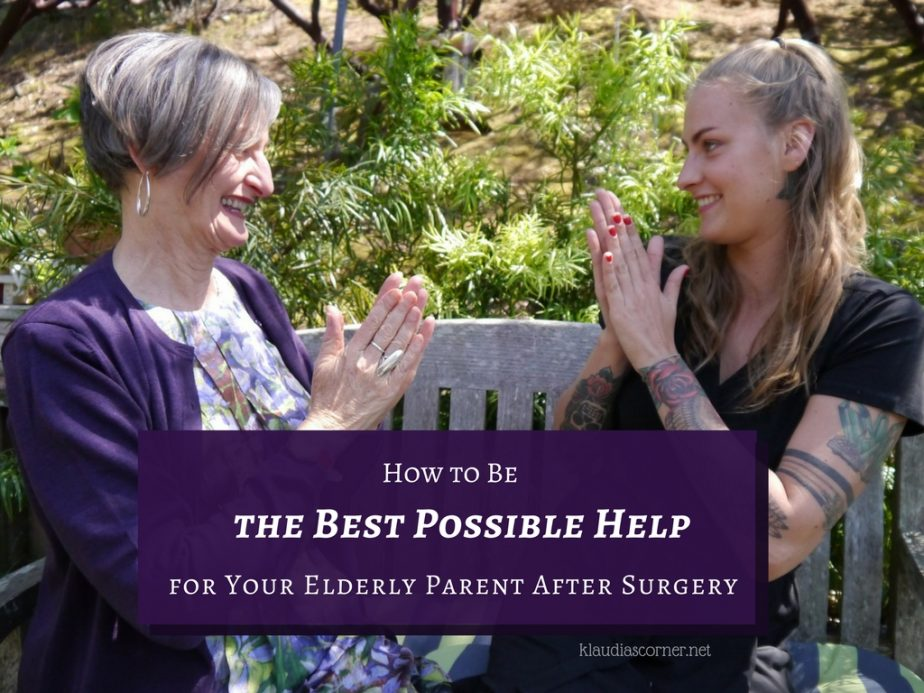 How To Be The Best Possible Help For Your Elderly Parent Recovering From Surgery