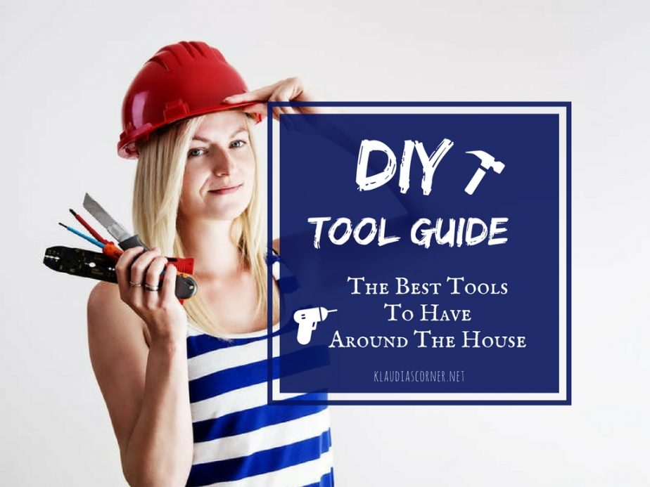 DIY Tools Hardware Guide - The Best Tools To Have Around The House