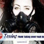 How To Maintain A Good Health – Stop Toxins From Taking Over Your Body