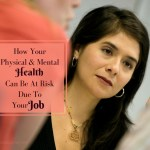Health And Jobs – How Your Physical & Mental Health Can Be At Risk Due To Your Job