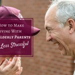 Caring For Elderly Parents – 4 Tips to Make Living With Older Parents a Little Less Stressful