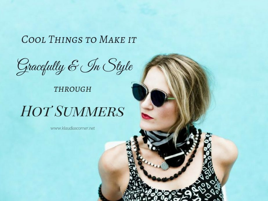 Cool Things To Make It Through Hot Summers Gracefully & In Style