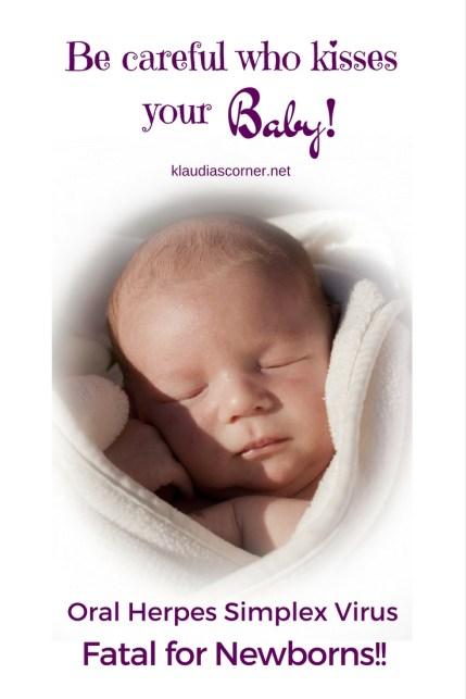 Oral Herpes Simplex Virus Fatal For Newborns - Be careful who kisses your baby! - klaudiascorner.net©