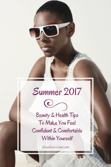 How to Look Attractive And Feel Confident In The Summertime...